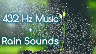432 Hz { Pure Meditative State } Soothing Music + 🌧Soft Rain Sounds. Healing Meditation Music 432Hz