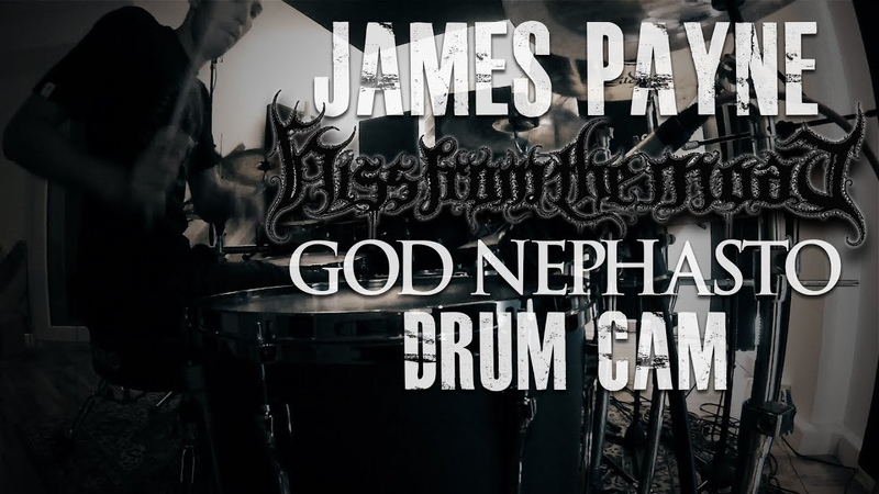 James Payne - Hiss From The Moat God Nephasto Drum Cam