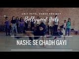 Nashe Si Chadh Gayi | Bollywood Heels | Amit Patel | Befikre