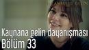 İstanbullu Gelin 33. Bölüm - Kaynana Gelin Dayanışması