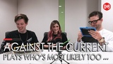 Against The Current plays 'Who's most likely to ...'