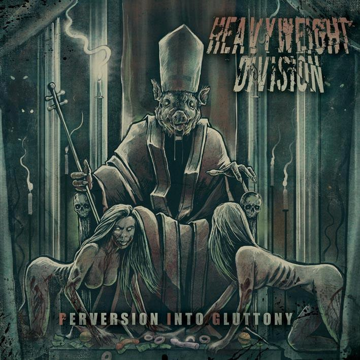 Heavyweight Division - Perversion Into Gluttony [EP] (2012)