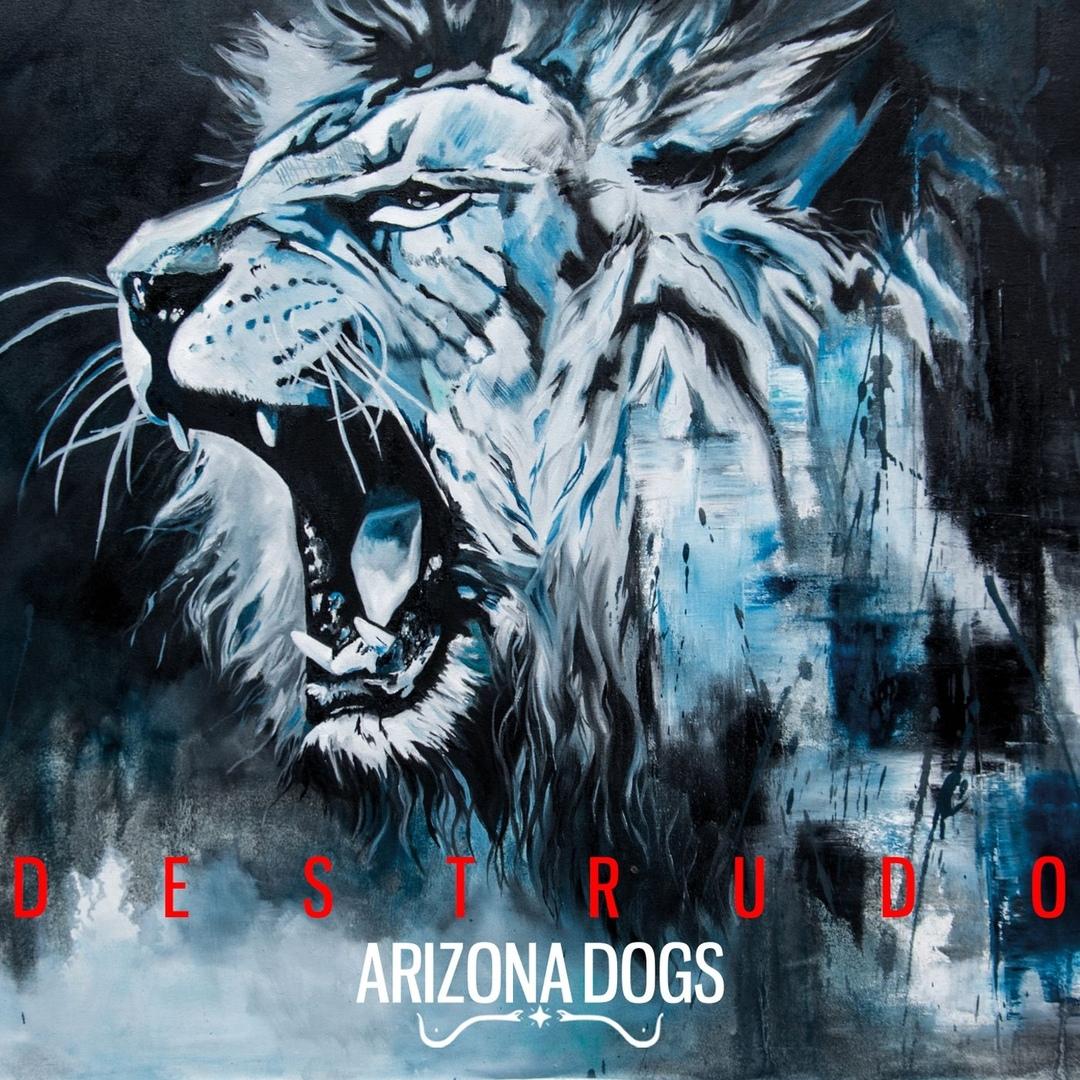 Arizona Dogs - Destrudo