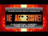 Be Aggressive!: A Gunstar Heroes Tribute, An OC ReMix Album (Trailer)