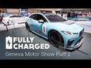 Geneva Motor Show 2018 Part 2 Fully Charged