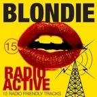 Blondie альбом Radio Active - 15 Radio Friendly Tracks