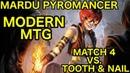 MODERN Mardu Pyromancer vs Tooth Nail Match 4