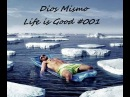 Dios Mismo - Life is Good 001