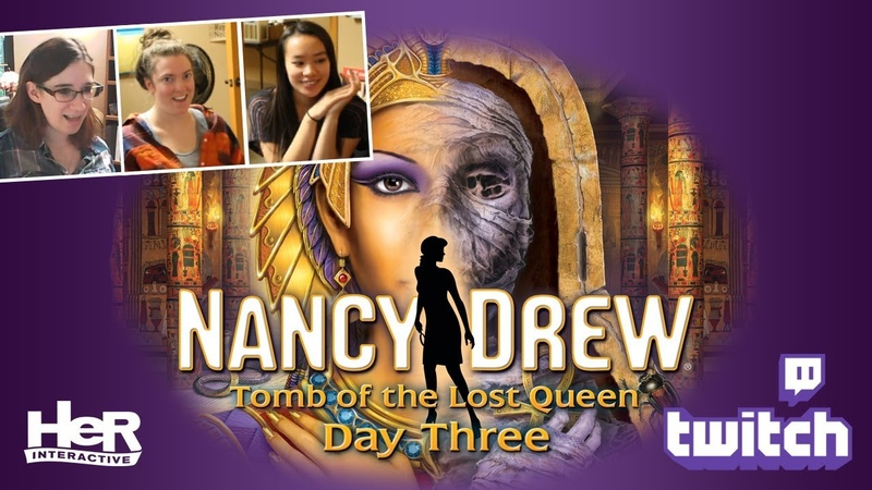 Nancy Drew: Tomb of the Lost Queen [Day Three: Twitch] | HeR Interactive