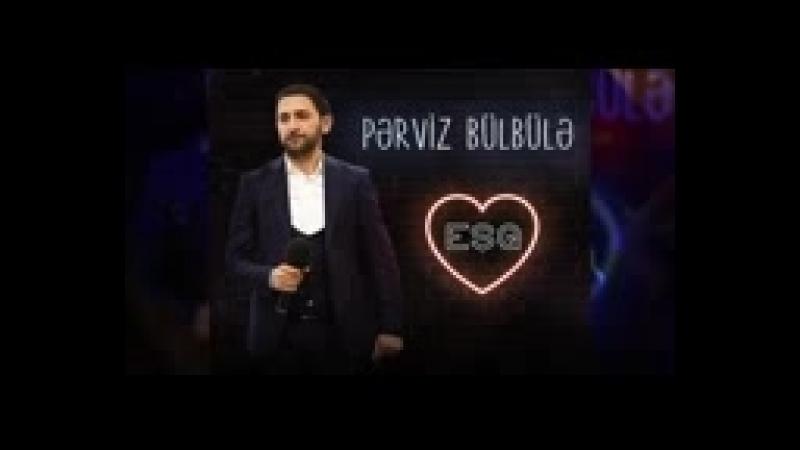 Pərviz Bülbülə - Eşq 2018.mp4