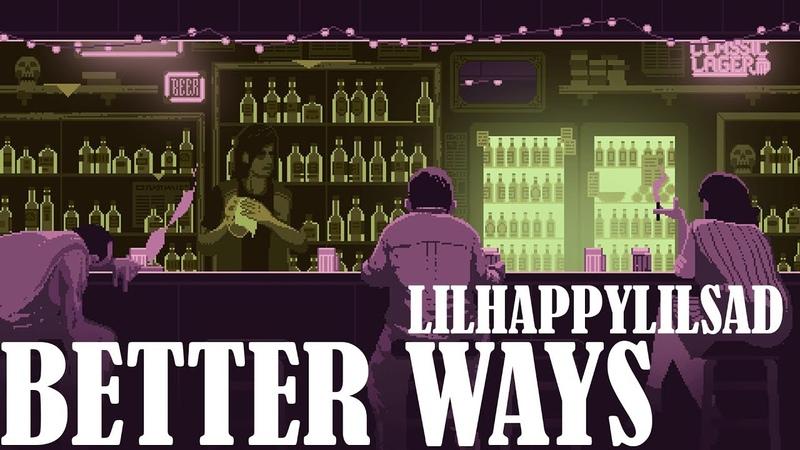 LIL HAPPY LIL SAD - BETTER WAYS ||「ПЕРЕВОД」「RUS SUB」
