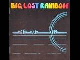 Big Lost Rainbow - Big Lost Rainbow 1973 (FULL ALBUM) Psychedelic Folk Rock
