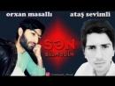 Orxan Masalli ft Atash Sevimli Sen Bilmedin 2018