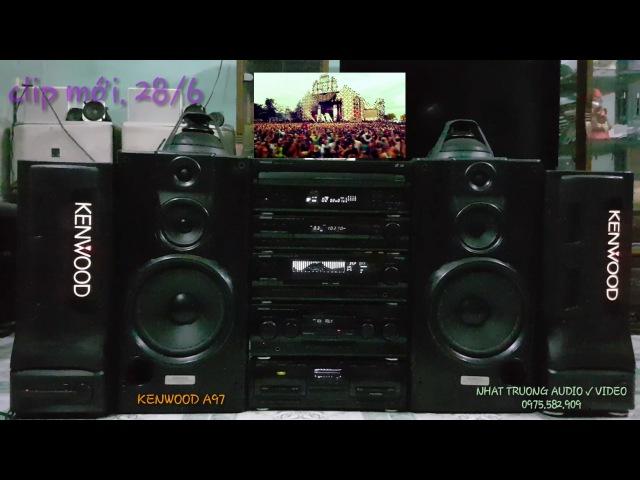 Test Nhạc Thập niên 80. Trên KENWOOD A97