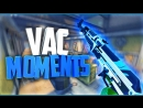 ► 7 | VAC MOMENTS | CS:GO | كن نفسك