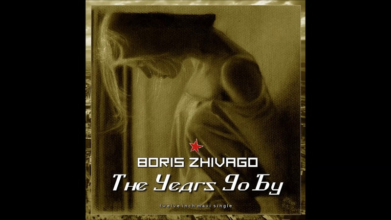 Boris Zhivago - The Years Go By (Extended Vocal Remix)