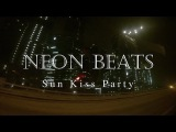 Sun Kiss party video (by Neon Beats)