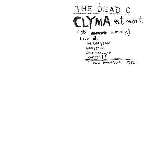 The Dead C альбом Clyma Est Mort / Tentative Power