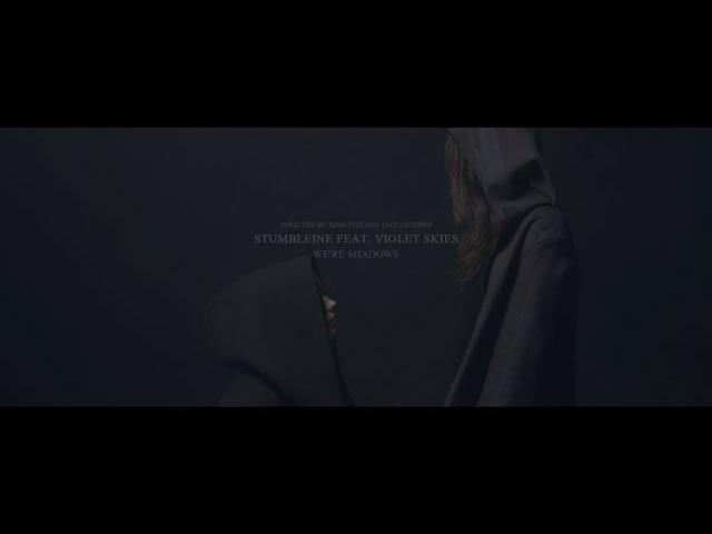 Stumbleine Feat. Violet Skies - We're Shadows (dir. Rino Stefano Tagliafierro)