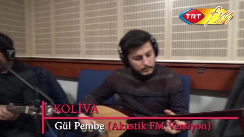Koliva - Gül Pembe (Akustik Fm Versiyon)