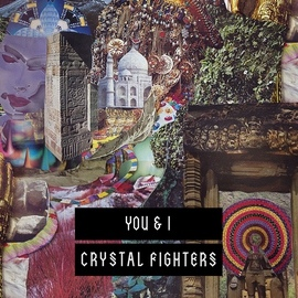 Crystal Fighters альбом You & I