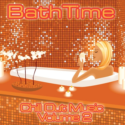 Instrumental альбом Bath Time - Chill Out Music Volume 2