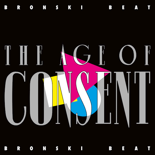 Bronski Beat альбом The Age Of Consent (Remastered) [Expanded Edition]