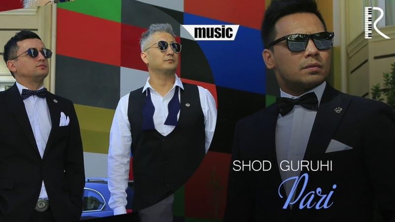 Shod guruhi - Pari   Шод гурухи - Пари (music version)