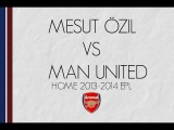 Mesut Özil vs Manchester United (Home) 13-14 EPL HD By MesutOzilx11