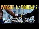 ADBK Parent 1 / Parent 2 - Nouveau Délire des Parasites Bien Pensant !
