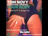 Tom Novy - Your Body (Dj DontsOFF &amp Sergo Djs MashUp)