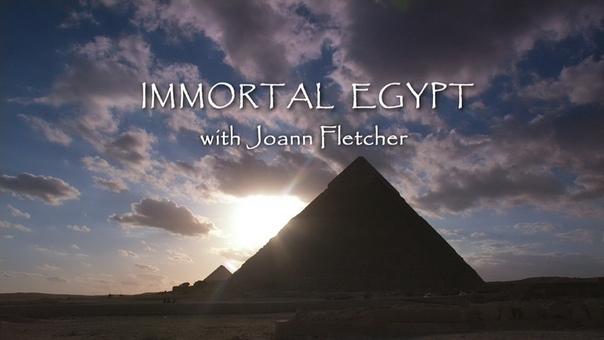 Бессмертный Египет с Джоанн Флетчер/Immortal Egypt with Joann Fletcher (2015)