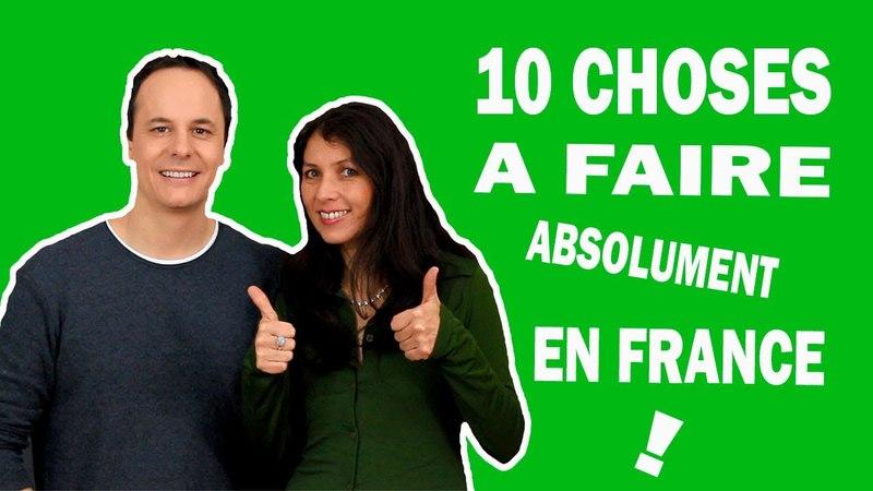 10 Choses à Faire en France Absolument