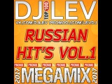 DJ LEV - RUSSIAN HIT'S VOL.1 (MEGAMIX 2017)