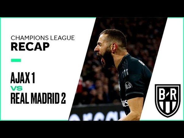 AFC Ajax 1-2 Real Madrid: Champions League Recap with Highlights, Goals and Best Moments