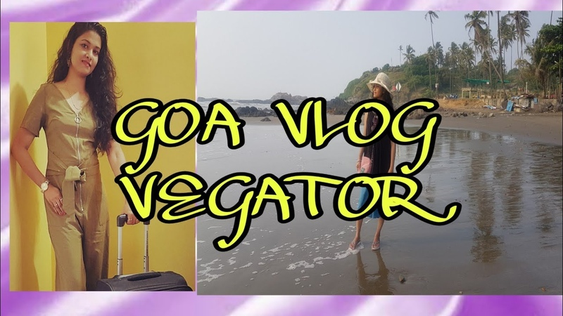 GOA VLOG - Day 1 at Vegator, A day in my Life