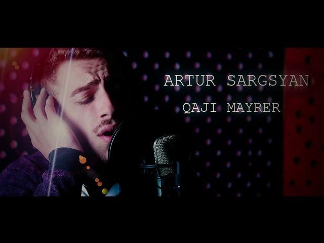 Artur Sargsyan-Qaji Mayrer (Արթուր Սարգսյան-Քաջի Մայրեր)-Sasunciner-(Sasno-Curer)
