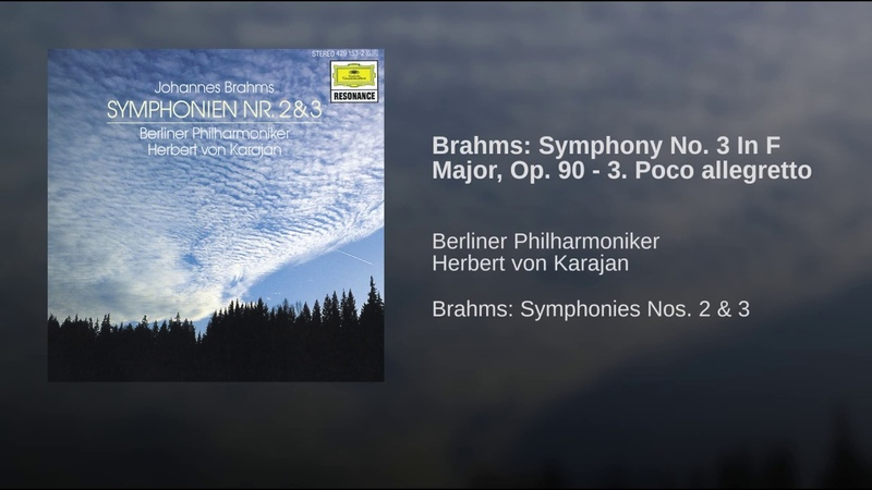 Brahms: Symphony No. 3 In F Major, Op. 90 - 3. Poco allegretto