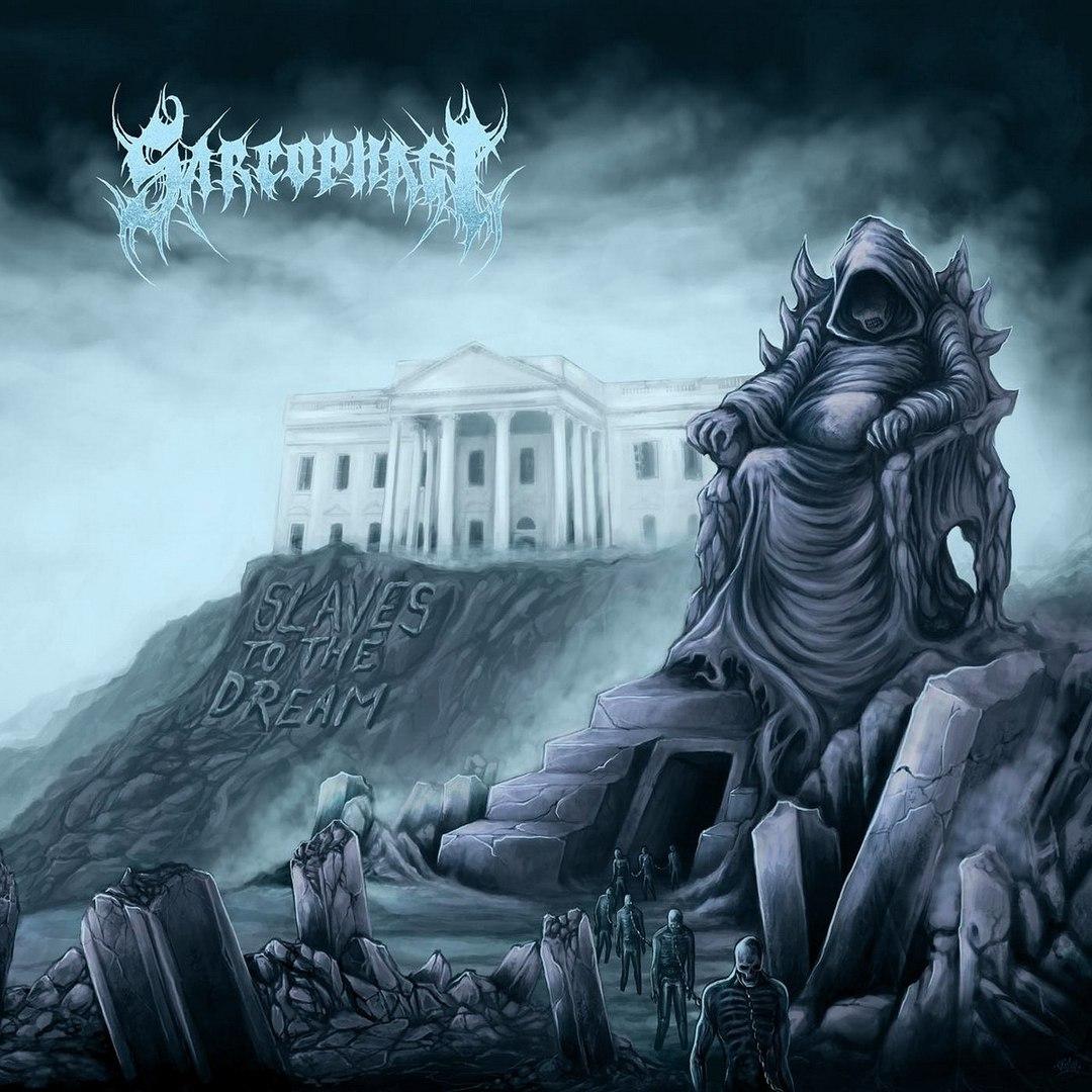 Sarcophagi - Slaves To The Dream [EP] (2016)