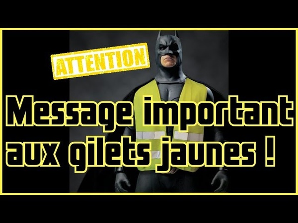 ⚜️☀️- MESSAGE à tous les GILETS JAUNES -👷⚜️( version courte )