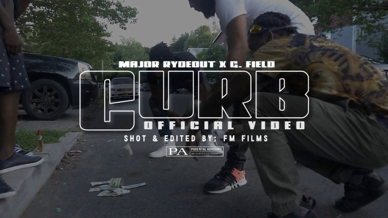MAJOR RYDEOUT X G. FIELD - CURB OFFICIAL VIDEO