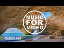 Ambient Vlog Background Music For Videos Royalty Free Music