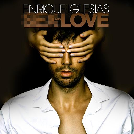 Enrique Iglesias альбом S** AND LOVE