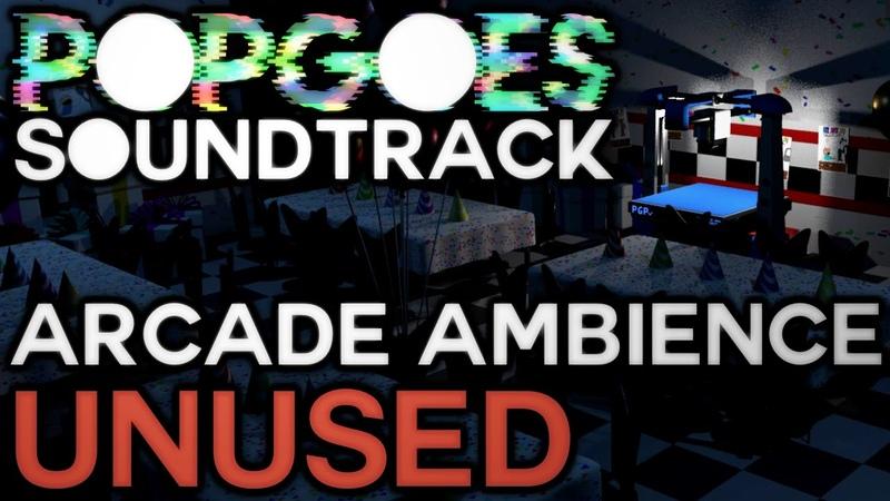 POPGOES Soundtrack - Arcade Ambience (Unused)