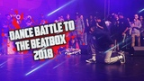 The Best Moments on Dance Battle To BeatBox 2018 #WBBC