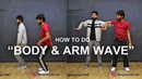 How to Do Arm Wave Body Wave Step By Step Deepak Tulsyan Dance Tutorial Hindi