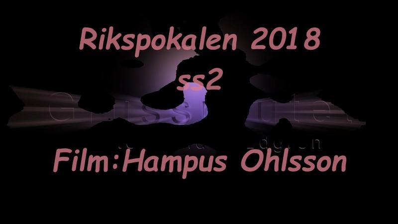 Rikspokalen 2018 ss2 Filmat av Hampus Ohlsson