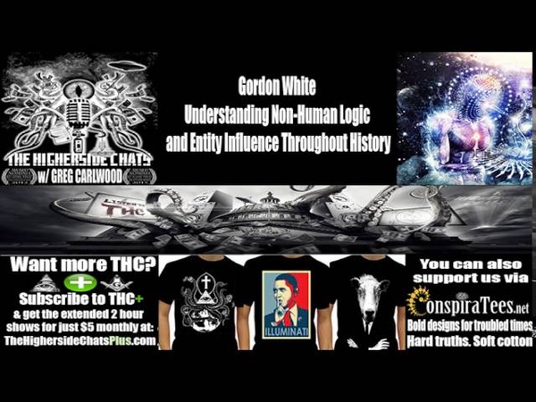 Gordon White Understanding Non Human Logic and Entity Influence Throughout History