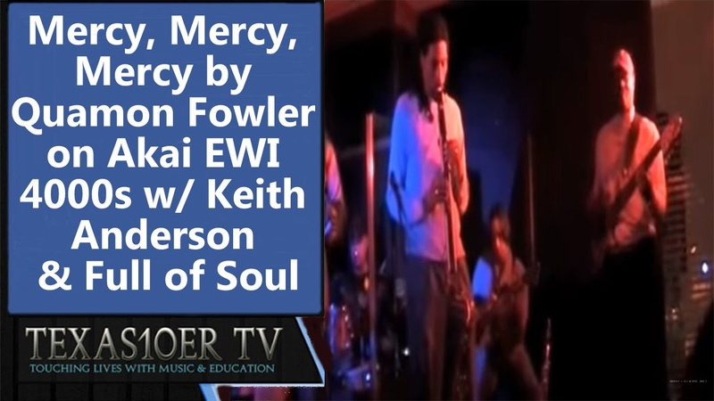 Mercy, Mercy, Mercy by Quamon Fowler on Akai EWI 4000s wKeith Anderson Full of Soul