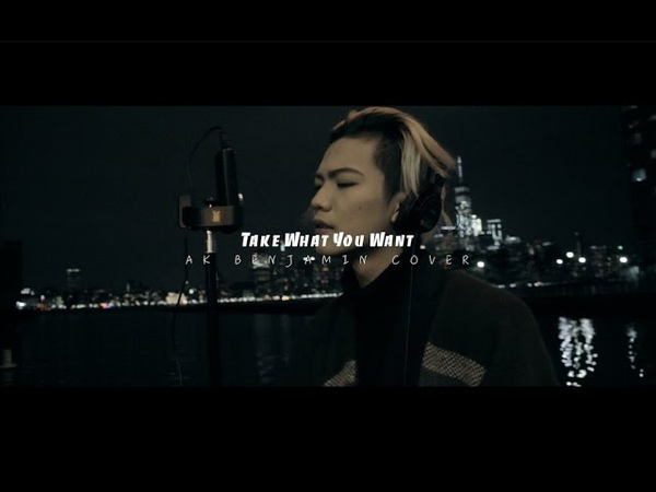 ONE OK ROCK 5SOS - Take What You Want Rearranged Ver. (Ak Benjamin Cover)